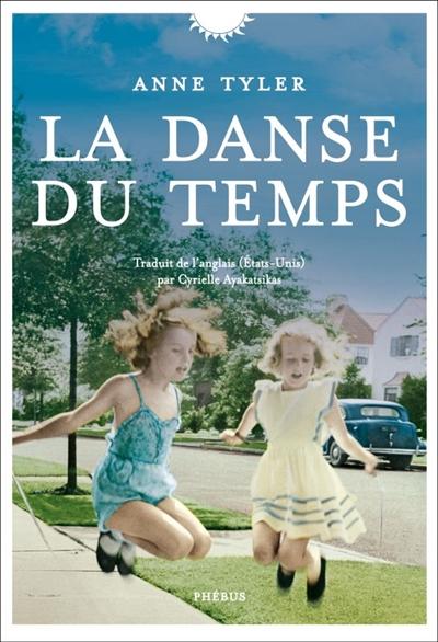 La danse du temps : roman / Anne Tyler | Tyler, Anne. Auteur