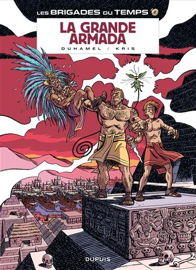 Les brigades du temps. Vol. 2. La Grande Armada