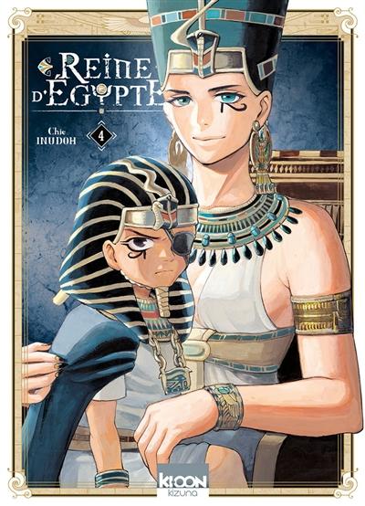 Reine d'Egypte. 4 / Chie Inudoh   Inudoh, Chie. Auteur