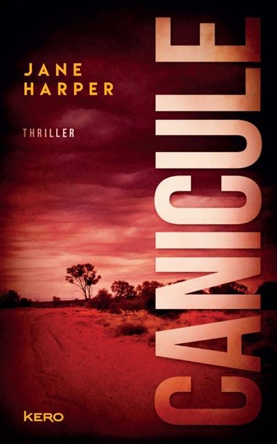 Canicule | Jane Harper, Auteur