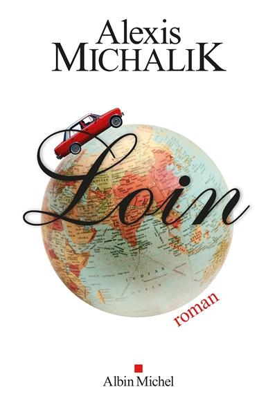 Loin / Alexis Michalik | Michalik, Alexis. Auteur