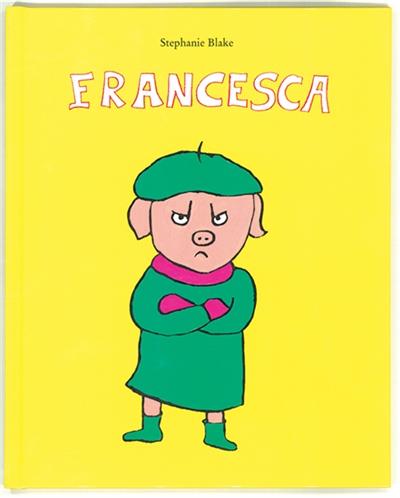 Francesca / Stéphanie Blake | Blake, Stéphanie (1968-....). Auteur
