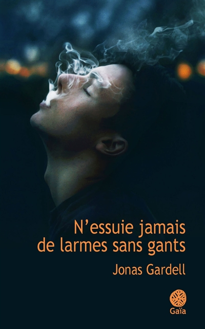 N'essuie jamais de larmes sans gants / Jonas Gardell | Gardell, Jonas. Auteur