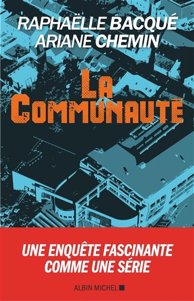 La communauté / Raphaëlle Bacqué, Ariane Chemin | Bacqué, Raphaëlle. Auteur