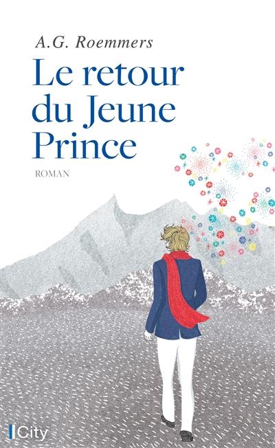 Le retour du jeune prince / A.G. Roemmers | Roemmers, Alejandro Guillermo (1958-....). Auteur