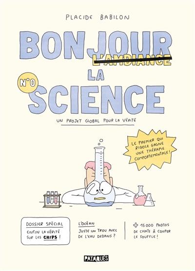 Bonjour la science : un projet global pour la vérité. Vol. 0