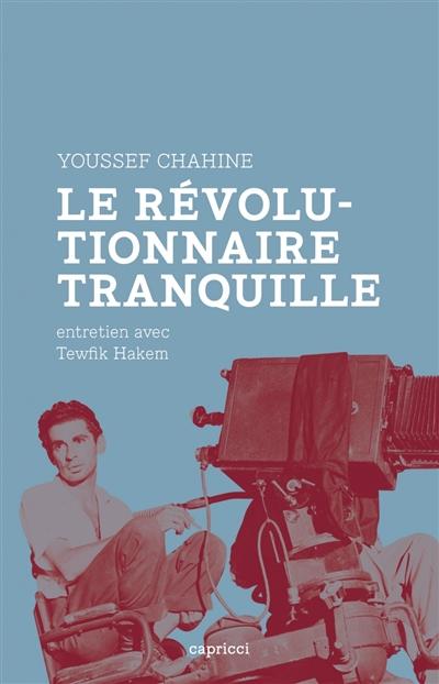 révolutionnaire tranquille (Le) : entretien avec Tewfik Hakem |