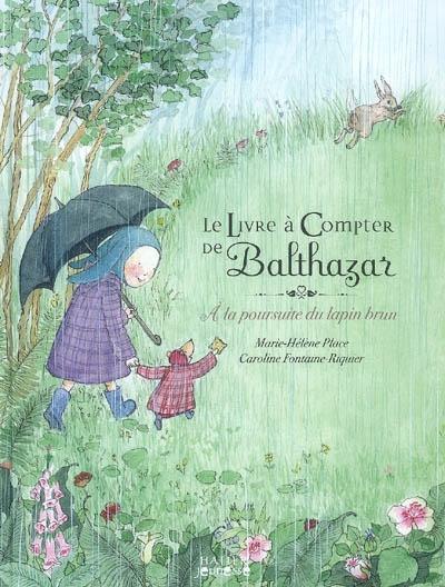 livre à compter de Balthazar (Le) : à la poursuite du lapin brun   Place, Marie-Hélène. Auteur