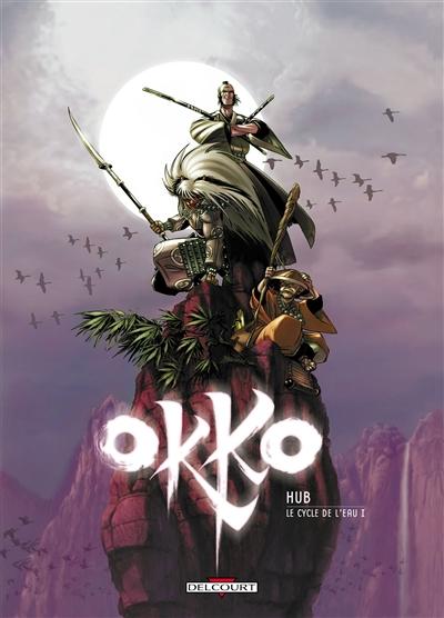Okko. 1, Le cycle de l'eau I / scénario et dessin Hub | Hub. Auteur