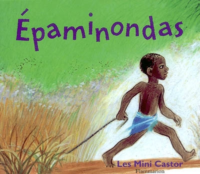 Epaminondas | Weulersse, Odile (1938-....). Auteur