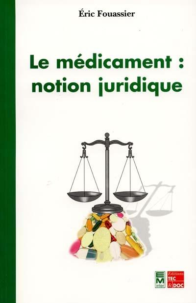Le médicament : notion juridique