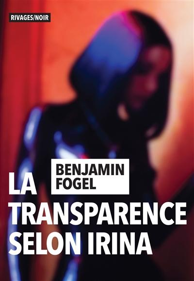 Couverture de : La transparence selon Irina