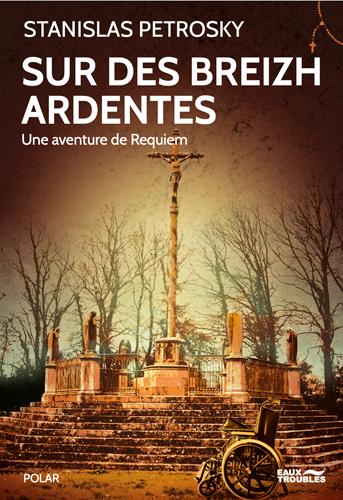 Sur des breizh ardentes : une aventure de Requiem : polar