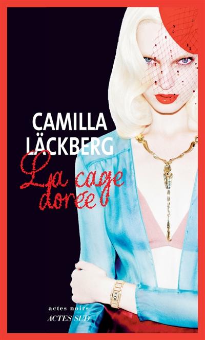 cage dorée (La) : la vengeance d'une femme est douce et impitoyable : roman | Camilla Läckberg, Auteur