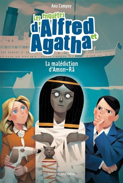 Les enquêtes d'Alfred et Agatha. Vol. 7. La malédiction d'Amon-Râ