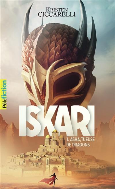 Iskari. Vol. 1. Asha, tueuse de dragons