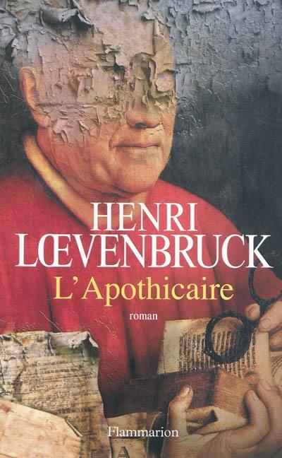 L' apothicaire / Henri Loevenbruck   Loevenbruck, Henri (1972-....). Auteur
