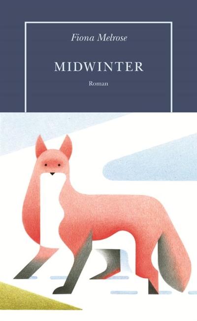 Midwinter / Fiona Melrose | Melrose, Fiona. Auteur