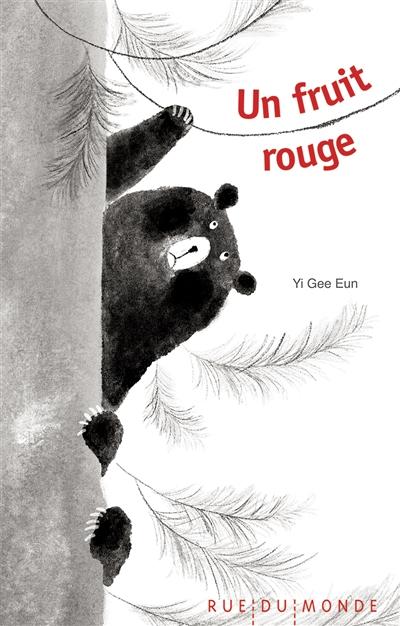 fruit rouge (Un) | Yi, Gee-Eun. Illustrateur