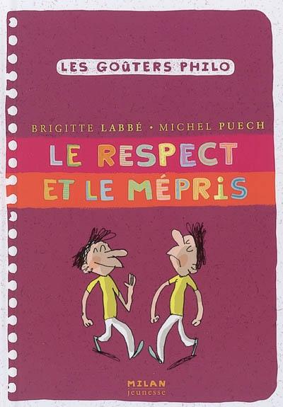 Le respect et le mépris | Puech, Michel. Auteur