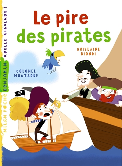 Le pire des pirates / Ghislaine Biondi | Biondi, Ghislaine. Auteur