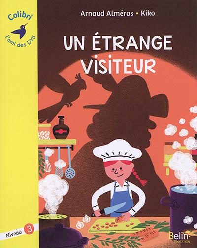 Un étrange visiteur / Arnaud Alméras   Alméras, Arnaud (1967-....). Auteur