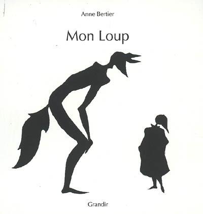 Mon loup : lu et vu (kamishibai) | Bertier, Anne
