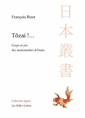 Tôzai !... : corps et cris des marionnettes d'Osaka
