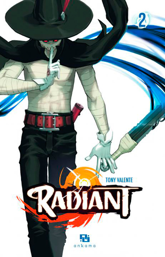 Radiant. 02 : manga / scénario et dessin Tony Valente   Valente, Tony. Auteur. Illustrateur