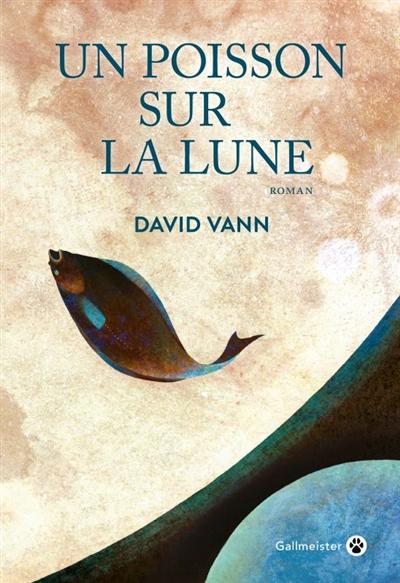 Un  poisson sur la Lune | Vann, David (1966-....). Auteur