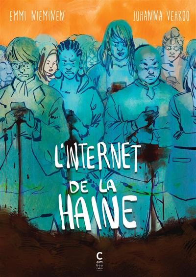 L'internet de la haine / Emmi Nieminen, Johanna Vehkoo |