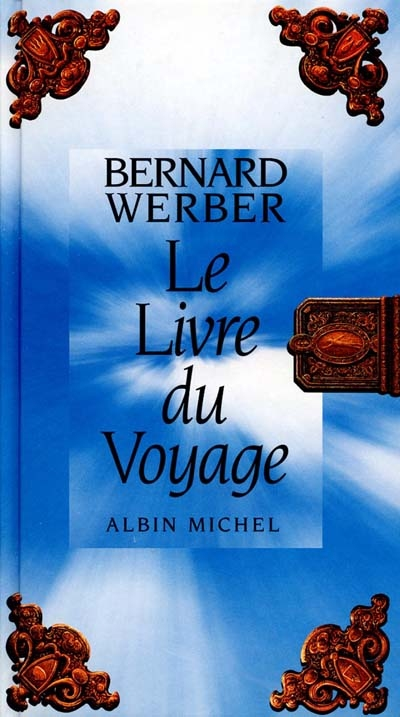 Le livre du voyage | Werber, Bernard (1961-....). Auteur