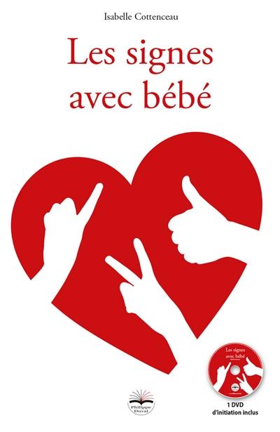 signes avec bébé (Les) | Cottenceau, Isabelle. Auteur