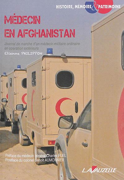 Médecin en Afghanistan : journal de marche d'un médecin militaire ordinaire en opération extérieure