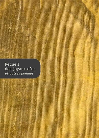 Recueil des joyaux d'or et autres poèmes