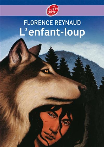 L' enfant-loup / Florence Reynaud |