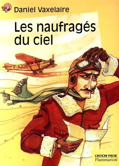 Les naufragés du ciel / Daniel Vaxelaire | Vaxelaire, Daniel (1948-....). Auteur
