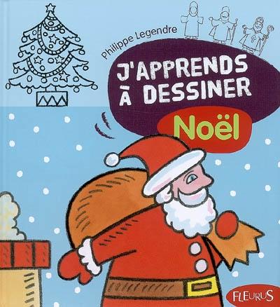 J'apprends à dessiner Noël   Legendre-Kvater, Philippe (1947-....). Auteur
