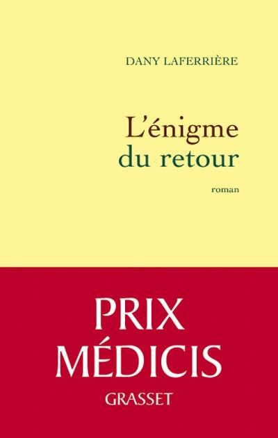 L'énigme du retour : roman | Dany Laferrière (1953-....). Auteur