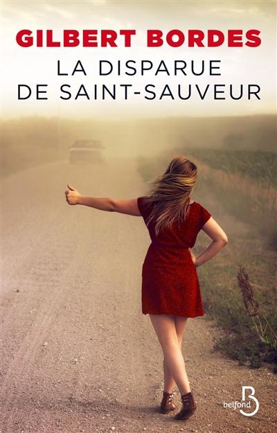La Disparue de Saint-Sauveur / Gilbert Bordes   Bordes, Gilbert. Auteur