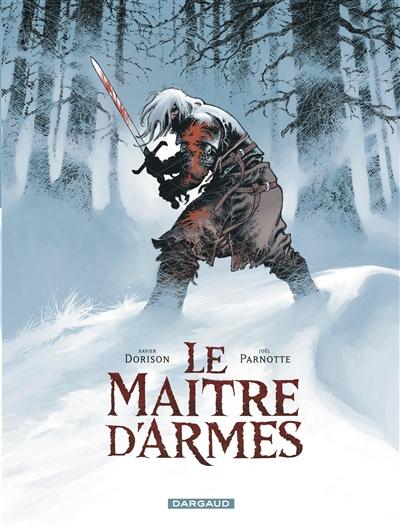 Le maître d'armes / scénario Xavier Dorison | Dorison, Xavier. Auteur
