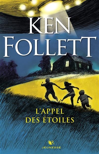 L' Appel des étoiles / Ken Follett | Follett, Ken. Auteur