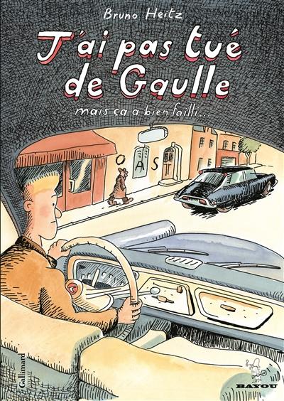J'ai pas tué de Gaulle : mais ça a bien failli...