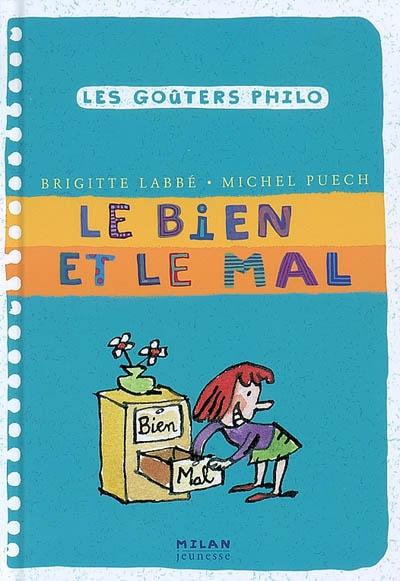Le bien et le mal | Puech, Michel. Auteur