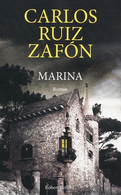 Marina / Carlos Ruiz Zafón ; traduit de l'espagnol par François Maspero | Ruiz Zafon, Carlos, auteur