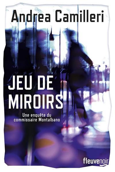 Jeux de miroirs / Andrea Camilleri | Camilleri, Andrea. Auteur