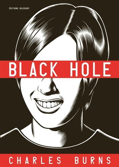 Black hole / Charles Burns | Burns, Charles (1955-....). Auteur