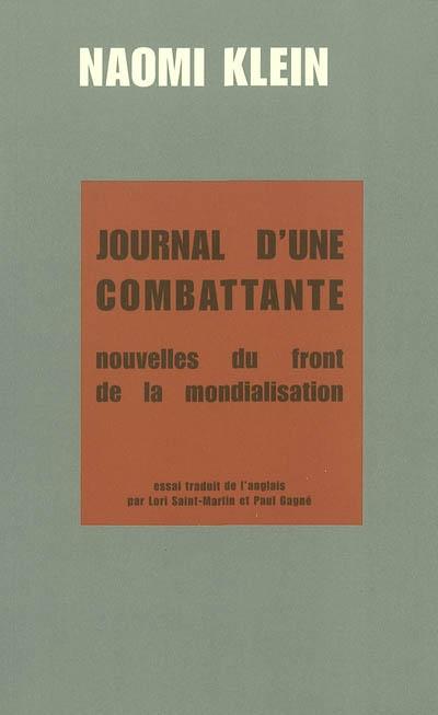 Journal d'une combattante : nouvelles du front de la mondialisation : essai | Naomi Klein (1970-....). Auteur