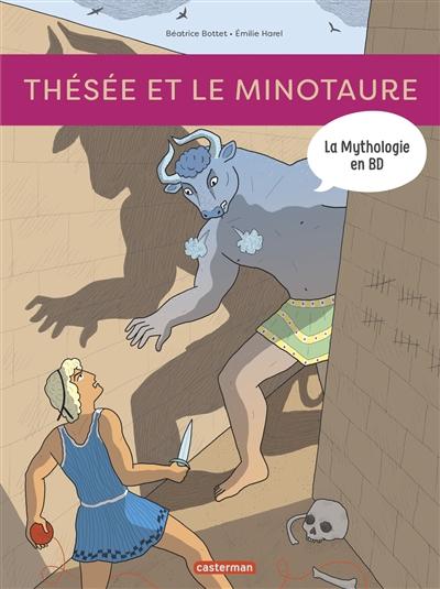 La mythologie en BD. Thésée et le Minotaure