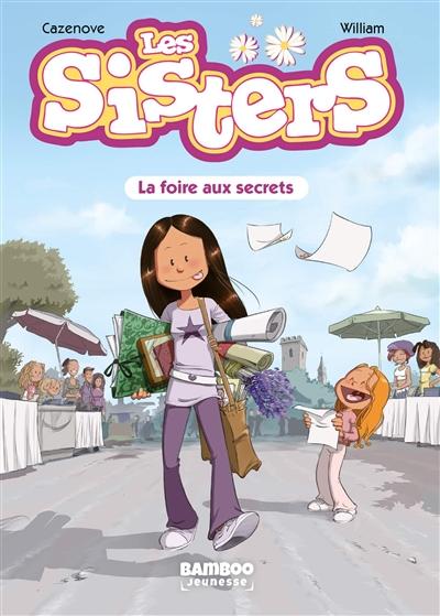 Les sisters. Vol. 7. La foire aux secrets